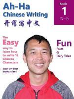 Ah-Ha Chinese Writing: Book 1 - Book 1 (Paperback)