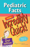Pediatric Facts Made Incredibly Quick! - Incredibly Easy! Series (R) (Spiral bound)