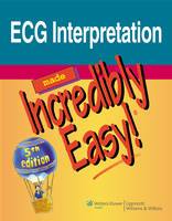 ECG Interpretation Made Incredibly Easy! - Incredibly Easy! Series 174 (Paperback)