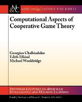 Computational Aspects of Cooperative Game Theory - Synthesis Lectures on Artificial Intelligence and Machine Learning (Paperback)