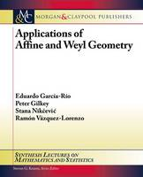 Applications of Affine and Weyl Geometry - Synthesis Lectures on Mathematics and Statistics (Paperback)