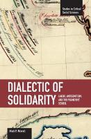 Dialectic Of Solidarity: Labor, Antisemitism, And The Frankfurt School: Studies in Critical Social Sciences, Volume 11 - Studies in Critical Social Sciences (Paperback)