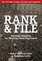 Rank And File: Personal Histories by Working-Class Organizers (Paperback)