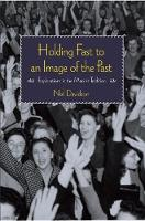 Holding Fast To An Image Of The Past: Essays on Marxism and History (Paperback)