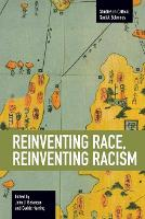 Reinventing Race, Reinventing Racism: Studies in Critical Social Sciences, Volume 50 - Studies in Critical Social Sciences (Paperback)