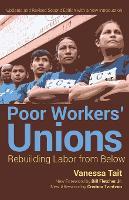 Poor Workers' Union: Rebuilding Labor from Below (Paperback)