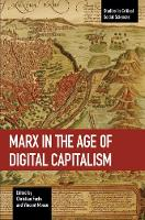 Marx In The Age Of Digital Capitalism: Studies in Critical Social Science Volume 80 - Studies in Critical Social Sciences (Paperback)