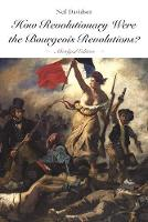 How Revolutionary Were The Bourgeois Revolutions? (Paperback)