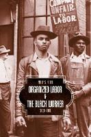Organized Labor And The Black Worker: 1619-1981 (Paperback)