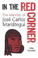 In The Red Corner: The Marxism of Jose Carlos Mariategui (Paperback)