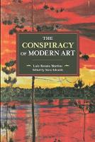 The Conspiracy Of Modern Art (Paperback)