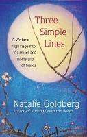 Three Simple Lines: A Writer's Pilgrimage into the Heart and Homeland of Haiku (Hardback)