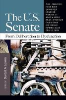 The U.S. Senate: From Deliberation to Dysfunction (Paperback)