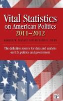 Vital Statistics on American Politics 2011-2012 (Hardback)