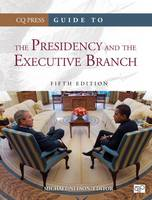 Guide to the Presidency and the Executive Branch (Hardback)