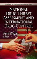 National Drug Threat Assessment & International Drug Control (Hardback)