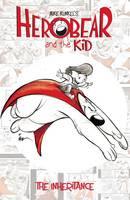 Herobear & the Kid Vol. 1 The Inheritance - Herobear and the Kid 1 (Paperback)