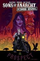 Sons of Anarchy: Redwood Original Vol. 1: Prospect Blues - Sons of Anarchy 1 (Paperback)