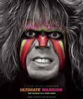 """Ultimate Warrior: A Life Lived Forever: A Life Lived """"Forever"""" (Hardback)"""