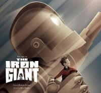The Art of the Iron Giant (Hardback)