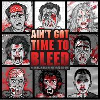 Ain't Got Time to Bleed: Medical Reports on Hollywood's Greatest Action Heroes (Hardback)