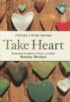 Take Heart: Poems from Maine (Hardback)