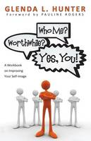 Who Me? Worthwhile? Yes, You! (Paperback)