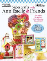 Paper Crafts with Ann Estelle & Friends (Paperback)