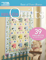 Baby & Kids Quilts: 39 Projects for Tots to Teens - Best of Fons & Porter (Paperback)