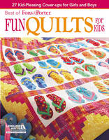 Fun Quilts for Kids: 27 Kid-pleasing Cover-ups for Girls and Boys - Best of Fons & Porter (Paperback)