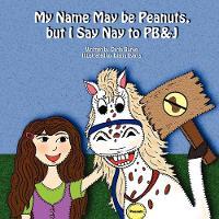 My Name May Be Peanuts, But I Say Nay to PB&J (Paperback)