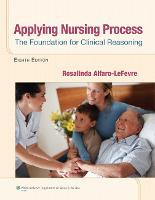 Applying Nursing Process: The Foundation for Clinical Reasoning (Paperback)
