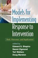 Models for Implementing Response to Intervention: Tools, Outcomes, and Implications (Hardback)