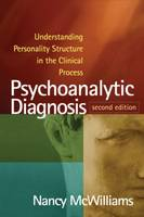 Psychoanalytic Diagnosis: Understanding Personality Structure in the Clinical Process (Hardback)