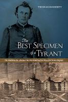 The Best Specimen of a Tyrant: The Ambitious Dr. Abraham Van Norstrand and the Wisconsin Insane Hospital (Paperback)