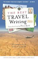 The Best Travel Writing 2011: True Stories from Around the World - Best Travel Writing (Paperback)