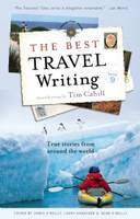 The Best Travel Writing: v. 9: True Stories from Around the World (Hardback)