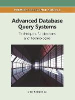 Advanced Database Query Systems: Techniques, Applications and Technologies - Advances in Data Mining and Database Management (Hardback)