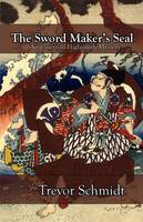 The Sword Maker's Seal (Paperback)