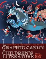 The Graphic Canon Of Children's Literature: The Definitive Anthology of Kid's Lit as Graphics and Visuals (Paperback)