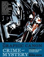 The Graphic Canon Of Crime And Mystery Vol. 1: From Sherlock Holmes to A Clockwork Orange to Jo Nesbo (Paperback)