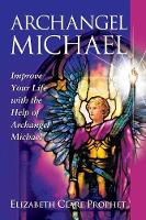 Archangel Michael: Improve Your Life with the Help of Archangel Michael (Paperback)