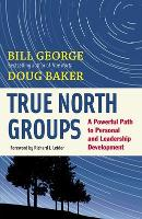 True North Groups: A Powerful Path to Personal and Leadership Development (Paperback)