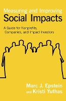 Measuring and Improving Social Impacts: A Guide for Nonprofits, Companies, and Social Enterprises (Hardback)