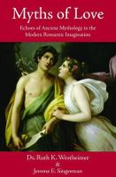 Myths of Love: Echoes of Ancient Mythology in the Modern Romantic Imagination (Paperback)