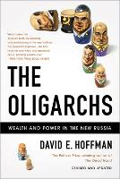 The Oligarchs: Wealth And Power In The New Russia (Paperback)
