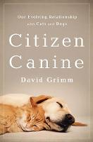 Citizen Canine: Our Evolving Relationship with Cats and Dogs (Hardback)
