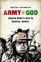 Army of God: Joseph Kony's War in Central Africa (Paperback)