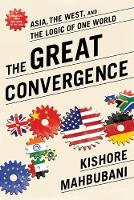 The Great Convergence: Asia, the West, and the Logic of One World (Paperback)