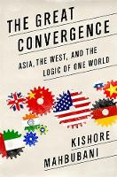 The Great Convergence (INTL PB ED): Asia, the West, and the Logic of One World (Paperback)
